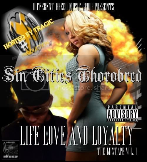 SIN CITIES THOROBRED - LIFE LOVE LOYALTY THE MIXTAPE VOLUME ONE
